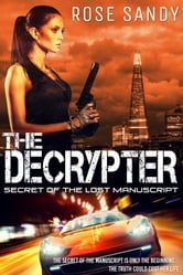 The Decrypter: Secret of the Lost Manuscript - Book 1: ebook by Rose Sandy