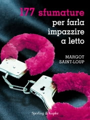 177 sfumature per farla impazzire a letto ebook by Margot Saint-Loup