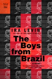 The Boys from Brazil: A Novel ebook by Ira Levin