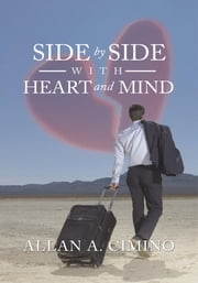 SIDE BY SIDE WITH HEART AND MIND ebook by ALLAN A. CIMINO