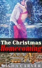 The Christmas Homecoming ebook by Misha Carver