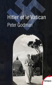Hitler et le Vatican ebook by Peter GODMAN