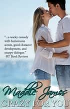 Crazy for You ebook by Maddie James