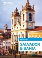 Moon Spotlight Salvador & Bahia ebook by Michael Sommers