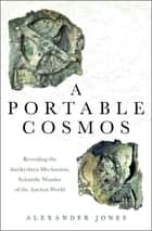 A Portable Cosmos ebook by Alexander Jones