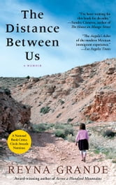 The Distance Between Us - A Memoir ebook by Reyna Grande