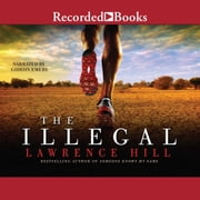 The Illegal audiobook by Lawrence Hill