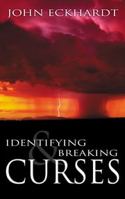 Identifying And Breaking Curses ebook by John Eckhardt