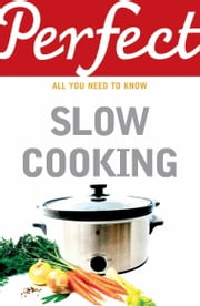 Perfect Slow Cooking ebook by Elizabeth Brown