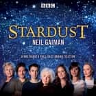 Stardust - BBC Radio 4 full-cast dramatisation audiobook by