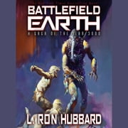 Battlefield Earth Special Edition - Post-Apocalyptic Sci-Fi and New York Times Bestseller audiobook by L. Ron Hubbard