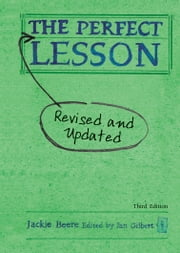 The Perfect Lesson - Third Edition: Revised and updated ebook by Jackie Beere,Ian Gilbert