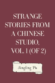 Strange Stories from a Chinese Studio, Vol. 1 (of 2) ebook by Songling Pu