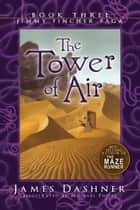The Tower of Air ebook by James Dashner