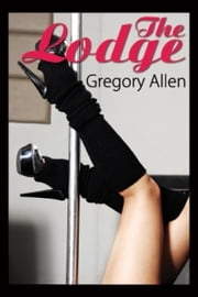 The Lodge ebook by Gregory Allen
