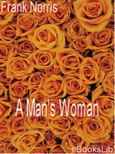 A Man's Woman ebook by Frank Norris