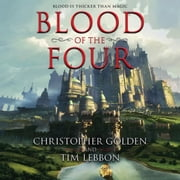 Blood of the Four audiobook by Christopher Golden, Tim Lebbon