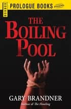 The Boiling Pool ebook by Gary Brandner