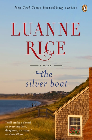 The Silver Boat - A Novel eBook by Luanne Rice