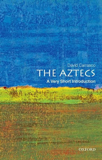 The aztecs a very short introduction ebook by david carrasco the aztecs a very short introduction ebook by david carrasco fandeluxe Gallery