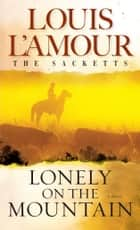 Lonely on the Mountain ebook by Louis L'Amour