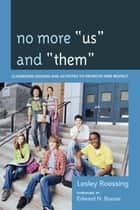 "No More ""Us"" and ""Them"" ebook by Lesley Roessing,Ph. N. D Brazee"