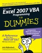 Excel 2007 VBA Programming For Dummies ebook by Jan Karel Pieterse, John Walkenbach