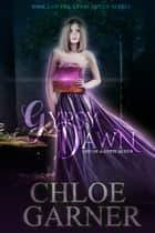 Gypsy Dawn - Life of a Gypsy Queen ebook by Chloe Garner