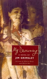 My Drowning ebook by Jim Grimsley