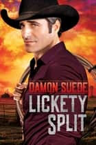 Lickety Split ebook by Damon Suede