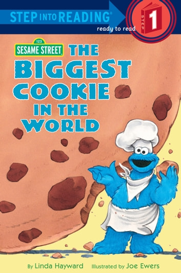 The Biggest Cookie in the World (Sesame Street) ebook by Linda Hayward