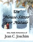 Un'House-Sitter per Natale ebook by Jean Joachim