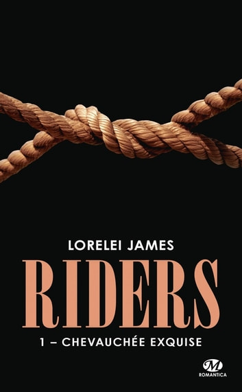 Chevauchée exquise - Riders, T1 eBook by Lorelei James