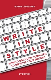 Write In Style - How to Use Your Computer to Improve Your Writing ebook by Bobbie Christmas