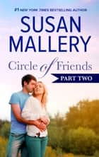 Circle of Friends: Part 2 of 6 ebook by Susan Mallery