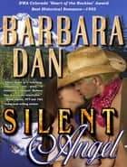 Silent Angel ebook by Barbara Dan