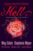 Prom Nights From Hell: Five Paranormal Stories ebook by Meg Cabot, Stephenie Meyer