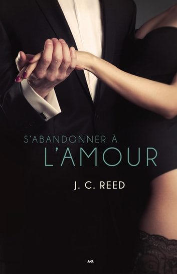 S'abandonner à l'amour ebook by J. C. Reed