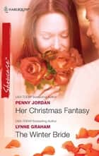 Her Christmas Fantasy & The Winter Bride - An Anthology ebook by Penny Jordan, Lynne Graham