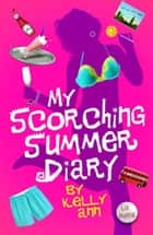 My Scorching Summer Diary ebook by Liz Rettig