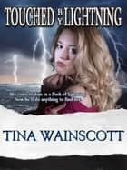 Touched by Lightning ebook by Tina Wainscott, Jaime Rush