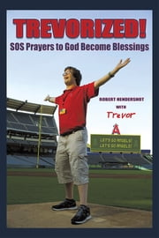 Trevorized! - SOS Prayers to God Become Blessings ebook by Robert Hendershot