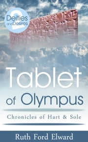 Tablet of Olympus (Chronicles of Hart and Sole - Sequel to Deities and Desires) ebook by Ruth Ford Elward