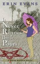 It Never Rhines but It Pours eBook by Erin Evans