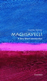 Machiavelli: A Very Short Introduction ebook by Quentin Skinner