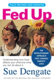 Fed Up (Fully Revised and Updated) ebook by Sue Dengate