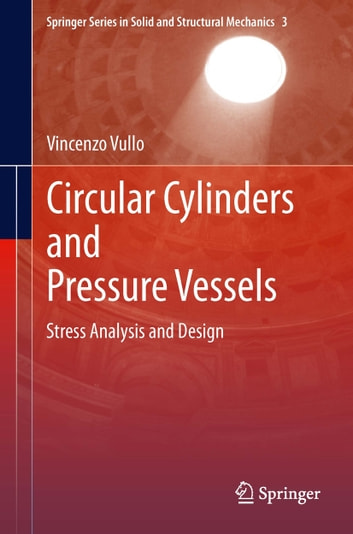 Circular cylinders and pressure vessels ebook by vincenzo vullo circular cylinders and pressure vessels stress analysis and design ebook by vincenzo vullo fandeluxe Image collections