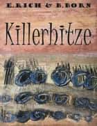 Killerhitze ebook by B. Born