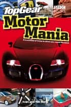 Top Gear: Motor Mania ebook by Ivan Berg, Nik Berg