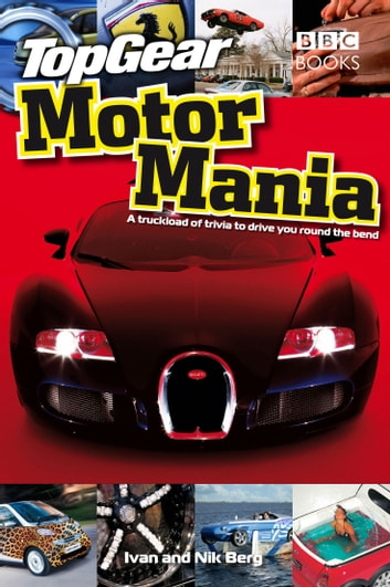 Top Gear: Motor Mania ebook by Ivan Berg,Nik Berg